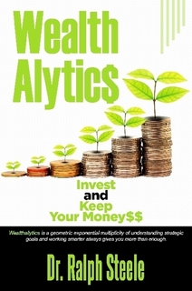 Wealth-Alytics: Invest and Keep Your Money$$$